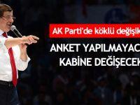 AK Parti'de köklü değişiklik! Anket yapılmayacak, kabine değişecek...