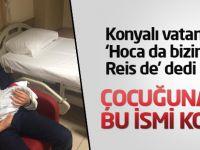 Konyalı vatandaş torununa Ahmet Tayyip adını koydu