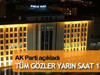 AK Parti'nin genel başkan adayının açıklanacağı saat belli oldu