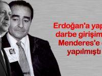 Erdoğan'a yapılan darbe girişimleri Menderes'e de yapılmıştı