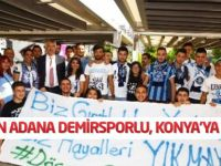 18 Bin Adana Demirsporlu, Konya'ya geliyor