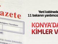 11 bakanın yardımcısı belli oldu: Konya'dan kimler var?