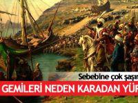 Fatih, gemileri neden karadan yürüttü? İşte ilginç gerçek