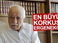 Fetullah Gülen'in en büyük korkusu: Ergenekon!
