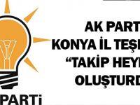 """Ak Parti Konya il teşkilatı """"Takip heyeti"""" oluşturdu"""