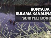 Sulama kanalına giren Suriye uyruklu kişi boğuldu