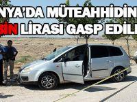 Konya'da müteahhidin 200 bin lirası gasp edildi