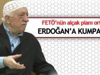 FETÖ'nün alçak planı ortaya çıktı: Erdoğan'a kumpas için...