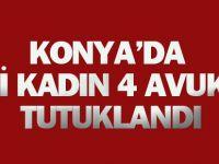Konya'da 4 avukat tutuklandı