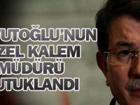 Davutoğlu'nun eski özel kalem müdürü tutuklandı