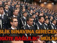 """Polislik sınavına gireceklere """"örgüte bağlılık"""" mülakatı"""