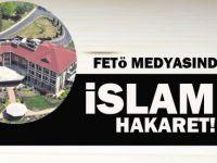FETÖ medyasında teröre destek, İslam'a hakaret
