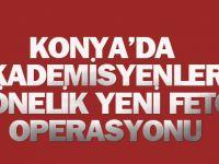 Konya merkezli 4 ilde FETÖ operasyonu: Akademisyenler de var...