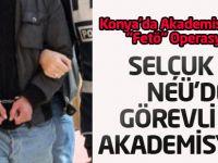 """Konya'da Akademisyenlere """"FETÖ"""" Operasyonu"""