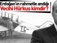 Erdoğan'ın rahmetle andığı Vecihi Hürkuş kimdir?