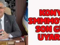 Konya Smmmo'dan Son Gün Uyarısı