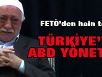 Gülen: Türkiye'yi ABD yönetsin
