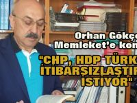 """""""CHP, HDP Türkiye'yi itibarsızlaştırmak istiyor"""""""