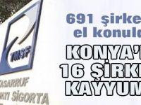 691 şirkete el konuldu: Konya'da kayyum atanan şirketler