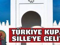 Türkiye kupası Sille'ye geliyor