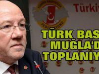 Türk Basını Muğla'da Toplanıyor