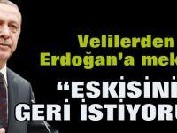 Velilerden Erdoğan'a mektup: Eskisini yeniden istiyoruz