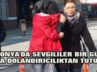 Konya'da Sevgililer Bir Gün Arayla Dolandırıcılıktan Tutuklandı