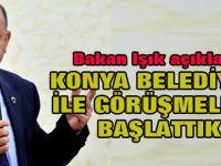 Bakan açıkladı: Konya belediyesi ile çalışma başlattık