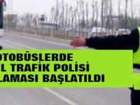 Aksaray'da, Yolcu Otobüslerinde Sivil Trafik Polisi Uygulaması Başlatıldı