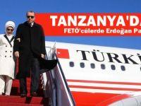 Tanzanya'daki Alçak FETÖ'cülerde Erdoğan paniği