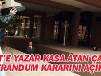 Ecevit'e yazar kasa atan Çakmak referandum kararını açıkladı