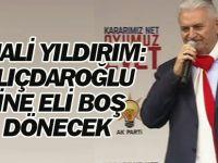 Binali Yıldırım: Kılıçdaroğlu yine eli boş dönecek