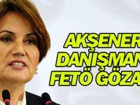 Meral Akşener'in hukuk danışmanı FETÖ'den gözaltına alındı