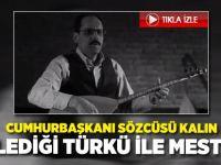 Cumhurbaşkanı Sözcüsü İbrahim Kalın seslendirdiği türkü ile mest etti
