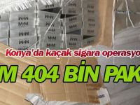 Konya'da 404 Bin Paket Kaçak Sigara Ele Geçirildi
