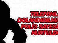 Telefonla Dolandırılmaktan Polis Sayesinde Kurtuldu