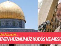 Cuma hutbesi: Tükenmeyen hüznümüz Kudüs ve Mescid-i Aksa