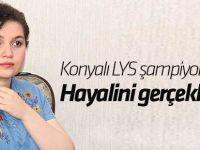Konyalı LYS şampiyonu hayalini gerçekleştirdi