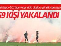 Eskişehirspor-Göztepe maçındaki olaylara yönelik operasyon: 59 gözaltı