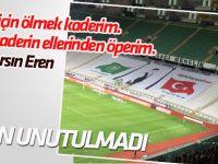 Konyaspor taraftarı Eren'i unutmadı