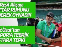 Mustafa Reşit Akçay ve Ümit Özat'tan maç değerlendirmesi