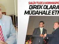 Salih Tuzcu Konyaspor'a açıkça müdahale etmiş