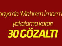 Konya'da 'Mahrem İmamlara' gözlatı