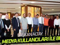 Başkan Altay sosyal medya kullanıcıları ile buluştu