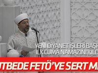 Ali Erbaş FETÖ'ye hutbeden mesaj verdi: Millete hainlik yapanlar...