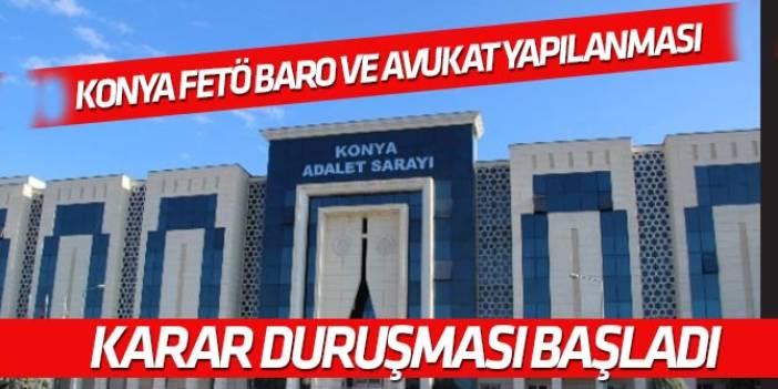 """FETÖ Konya Barosu ve Avukat Yapılanması davasında """"Karar"""" duruşması başladı"""