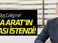 Musa Arat'ın istifası istendi!