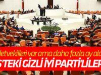Meclis'teki gizli İYİ Parti'liler kim?