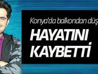 Konya'da balkondan düşen genç hayatını kaybetti