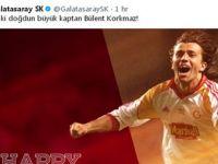 Galatasaray, Bülent Korkmaz'ı doğum gününde unutmadı